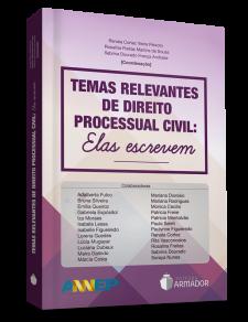 TEMAS RELEVANTES DE DIREITO PROCESSUAL CIVIL: ELAS ESCREVEM